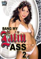 Bang My Latin Ass #2