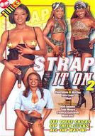 Strap It On #2