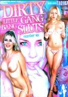 Dirty Little Gang Bang Sluts #6